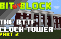 "Bit By Block – 002: ""Back to the Future Courthouse Square"" Part 2"