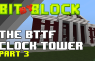 "Bit By Block – 003: ""Back to the Future Courthouse Square"" Part 3"