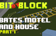 "Bit By Block – 008: ""Psycho"" Bate's Motel Part 1"