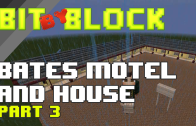 "Bit By Block – 010: ""Psycho"" Bate's Motel Part 3"