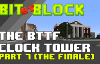 "Bit By Block – 007: ""Back to the Future Courthouse Square"" Part 7 (Final Part!)"