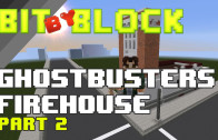"Bit by Block – 015: ""Ghostbusters"" Firehouse Part 2"