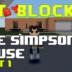 "Bit by Block – 018: ""The Simpsons"" House Part 1"