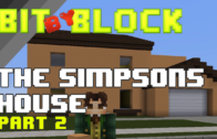 "Bit by Block – 019: ""The Simpsons"" House Part 2"