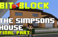 "Bit by Block – 021: ""The Simpsons"" House Final Part!"
