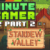 1 Minute Gamer – Episode 32: Stardew Valley pt2