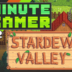 1 Minute Gamer – Episode 32: Stardew Valley