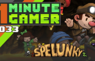 1 Minute Gamer – Episode 33: Spelunky