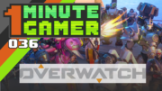 1 Minute Gamer – Episode 36: Overwatch