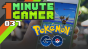 1 Minute Gamer – Episode 37: Pokemon Go