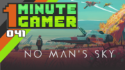 1 Minute Gamer – EP 041: No Man's Sky