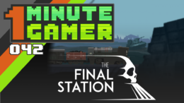 1 Minute Gamer – EP 042: The Final Station