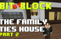 "Bit by Block – 024: The ""Family Ties"" House: Part 2"