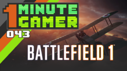 1 Minute Gamer – EP 043: Battlefield 1 (Release Review)