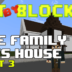 """Bit by Block – 025: The """"Family Ties"""" House: Part 3"""