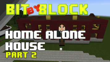 "Bit by Block – 028: The ""Home Alone"" House: Part 2"