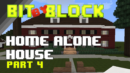 "Bit by Block – 030: The ""Home Alone"" House: Part 4"