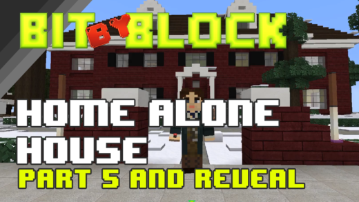 "Bit by Block – 031: The ""Home Alone"" House: Part 5 and Final Reveal!"